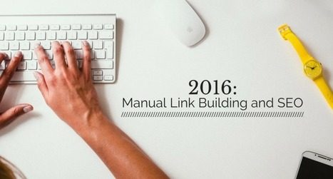 2016: Manual Link Building & SEO | Social Search & SEO | Scoop.it