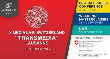 X MEDIA LAB, 3 jours de Transmedia en Suisse   Experience Transmedia   Transmedia news…   Experience Transmedia   Scoop.it