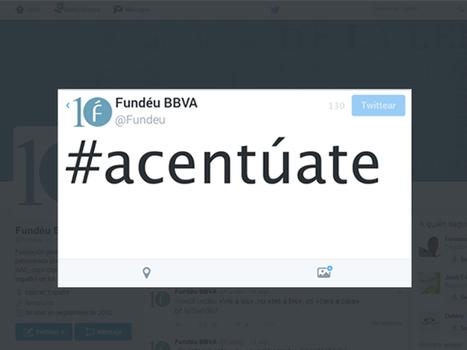 Fundéu BBVA y Twitter promueven la ortografía en las redes sociales | Bibliotecas y Educación Superior | Scoop.it