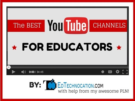 EdTechnocation: A Curated List of the Best Youtube Channels for Educators | Edtech PK-12 | Scoop.it