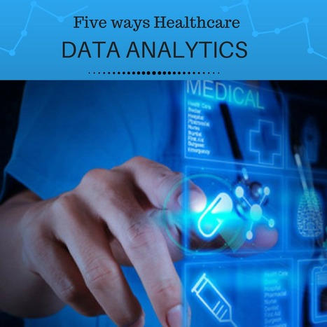 Five Ways Healthcare Data Analytics Can Help You  | EHR and Health IT Consulting | Scoop.it