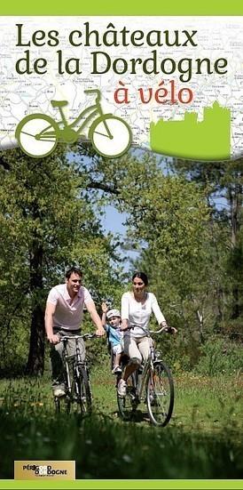 Itinéraires cyclotouristiques : les châteaux de la Dordogne à vélo - Aquitaine Online | dordogne - perigord | Scoop.it