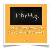 Le hastag ou l'émergence de marques éphémères | Marketing & advertising 2.0 | Scoop.it