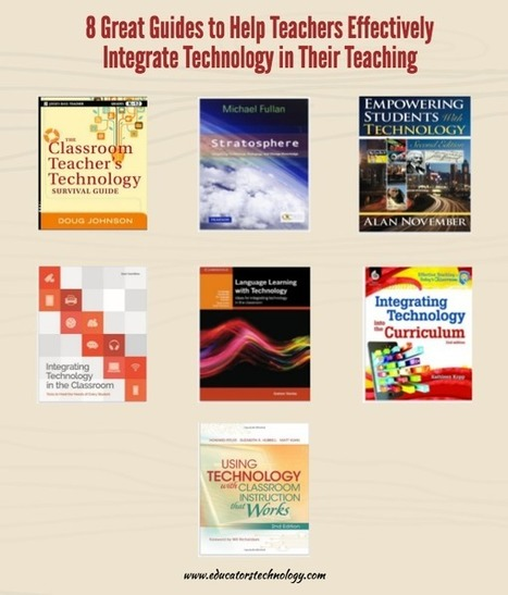 8 Great Guides to Help You Effectively Integrate Technology in Your Teaching | eLearning at eCampus ULg | Scoop.it