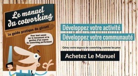 Le Manuel du coworking : les recettes pour réusssir votre espace et sa communauté | Innovation sociale | Scoop.it