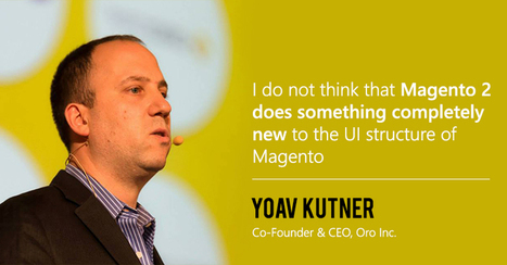 Interview With Former Magento Co-Founder And CTO Yoav Kutner | Tutorials & News | Scoop.it