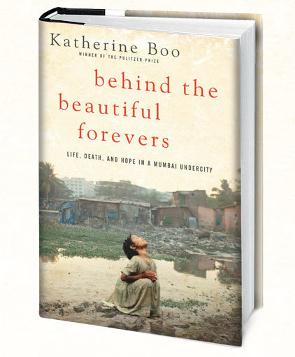 Behind the Beautiful Forevers, by  Katherine Boo | Creative Nonfiction : best titles for teens | Scoop.it