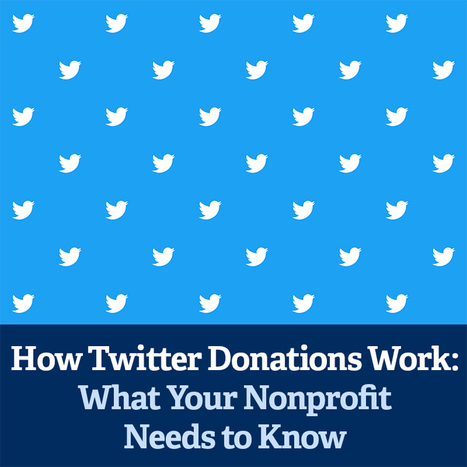 How Twitter Donations Work: What Your Nonprofit Needs to Know | Digital Marketing For Non Profits | Scoop.it