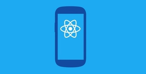 Facebook Open Sources React Native For Android So Devs Can Reuse Code Across Web And iOS | TechCrunch | Angular.js and Google Dart | Scoop.it