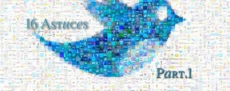16 astuces pour optimiser son activité Twitter | About Community Management | Scoop.it