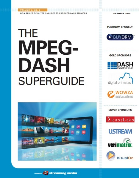 The MPEG-DASH Superguide | Video Breakthroughs | Scoop.it