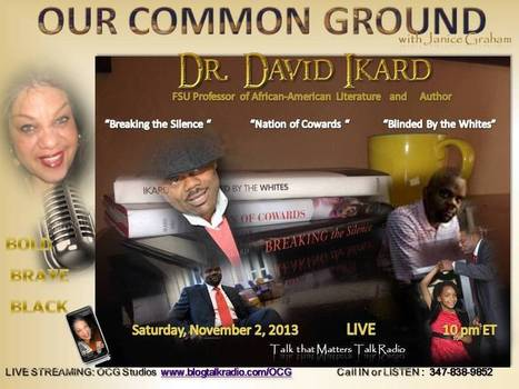 """OUR COMMON GROUND Voice Dr. David Ikard l""""Blinded By the Whites""""   OUR COMMON GROUND Guest Profiles   Scoop.it"""
