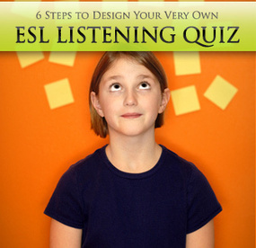 6 Steps to Design Your Very Own ESL Listening Quiz | Teachning, Learning and Develpoing with Technology | Scoop.it