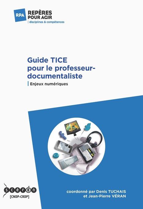 Guide TICE pour le professeur-documentaliste   CRDP de l ... - Cndp   actualité documentation   Scoop.it