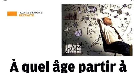Courrier Cadres & Dirigeants : 7/10/16 - A quel âge partir à la retraite ? | Sapiendo Retraite : Actualités | Scoop.it