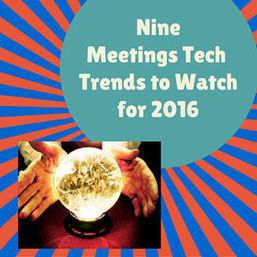Nine Amazing Meetings Technology Trends to Watch in 2016 - Corbin Ball Associates   Riccardo Ruggiero   Scoop.it