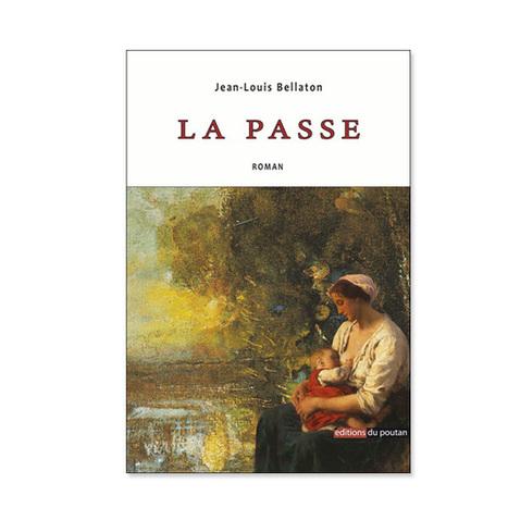 La Passe ⋆ Editions du Poutan | Romans régionaux BD Polars Histoire | Scoop.it