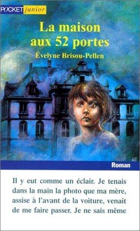 """""""La maison aux 52 portes"""" par Evelyne Brisou-Pellen [Littérature jeunesse]   L'écho d'antan   Scoop.it"""