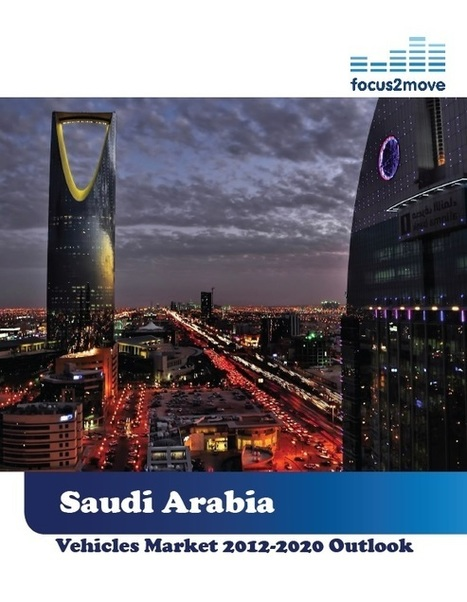 Focus2move| Saudi Arabia Automotive - 2012-2020 | focus2move.com | Scoop.it