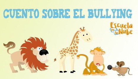 Cuento sobre bullying en las escuelas: Los animales de la selva | TICE Tecnologías de la Información y las Comunicaciones - TAC (Tecnologías del Aprendizaje y del Conocimiento) | Scoop.it