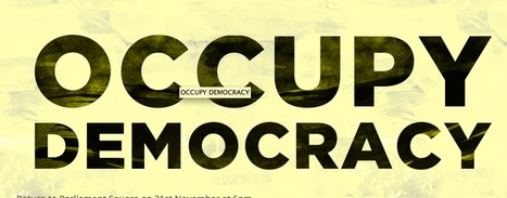6pm this Friday - #OccupyDemocracy to re-occupy Parliament Square   Peer2Politics   Scoop.it