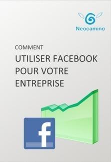 Comment utiliser Facebook pour son entreprise ? | Internet world | Scoop.it