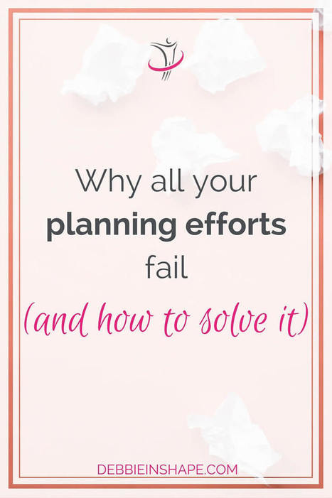 Why All Your Planning Efforts Fail (and how to solve it) - Debbie Rodrigues | Planning | Scoop.it