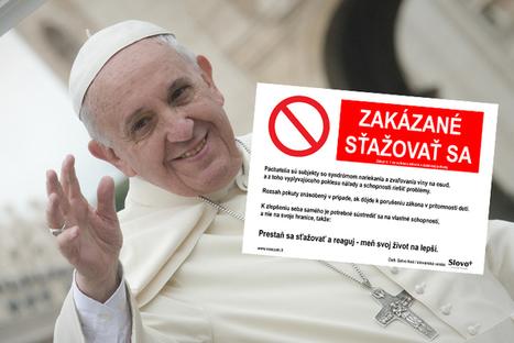 e4a7b673d649a Pápež má na dverách zákaz sťažovať sa! Pripravili sme pre vás slovenskú  verziu