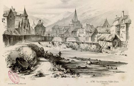 Jadis en vallée d'Aure : vue d'Arreau en 1836 | Frédéric François d'Andiran | Revue de Web par ClC | Scoop.it