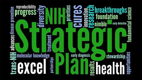 [US] NIH releases first agency-wide strategic plan in 2 decades | Higher Education and academic research | Scoop.it
