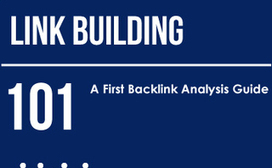 Link Building 101: How to Conduct a Backlink Analysis | Link Building Ideas | Scoop.it