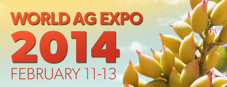 World Ag Expo: Feb. 11-13, 2014, International Agri-Center / Tulare, CA | Agriculture and the Natural World | Scoop.it