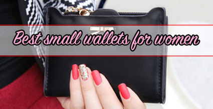 Best and beautiful small wallets for women (Updated 2016) - Best Wallets 2015 - 2016 | Best bag 2016 | Scoop.it