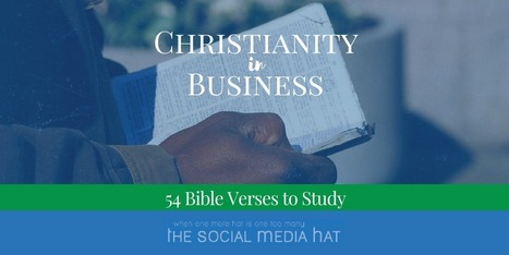 Christianity in Business - 54 Bible Verses to Study | The Content Marketing Hat | Scoop.it