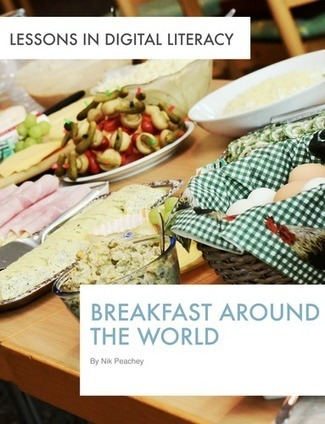 Breakfast around the World - Lessons in Digital Literacy | School libraries for information literacy and learning! | Scoop.it