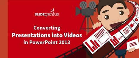 Converting Presentations into Videos in PowerPoint 2013 | Krylbo en del av europa | Scoop.it