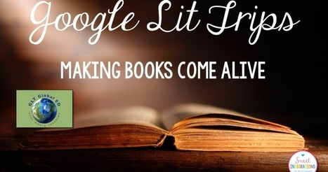 Google Lit Trips: Books Come Alive   Sweet Integrations   Google Lit Trips: Reading About Reading   Scoop.it