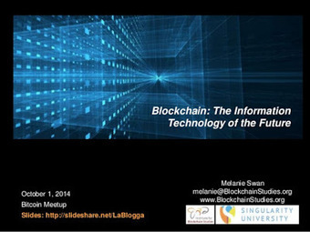 Blockchain: The Information Technology of the Future by @LaBlogga [slideshare] | e-learning-ukr | Scoop.it