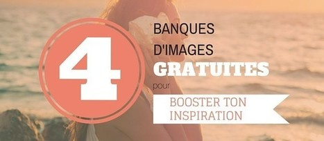 4 banques d'images gratuites | Trucs, Conseils et Astuces | Scoop.it