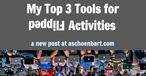 The Schoenblog: My Top 3 Tools for Flipped Activities | BHS - Articles of Interest | Scoop.it