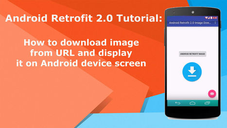 retrofit 2 download file' in Android Development Tutorial | Scoop it