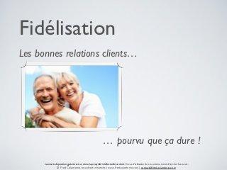 Utilisez la communication pour la fidélisation client | Fred Colantonio | La com des PME 2.0 | Communication Romande | Scoop.it