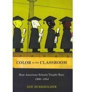 Cullen on Burkholder, Color in the Classroom: How American Schools Taught Race | Bloghistosphère | Scoop.it