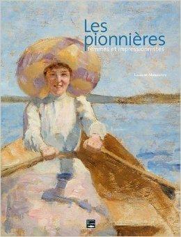 Les pionnières, femmes et impressionnistes de Laurent Manoeuvre sur Web TV Culture | Le tourisme pour les pros | Scoop.it