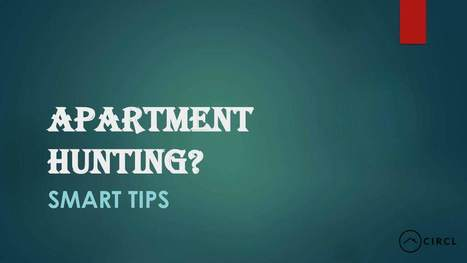 Apartment Hunting - Smart Tips   Circlapp - Real Estate Rental Services   Scoop.it