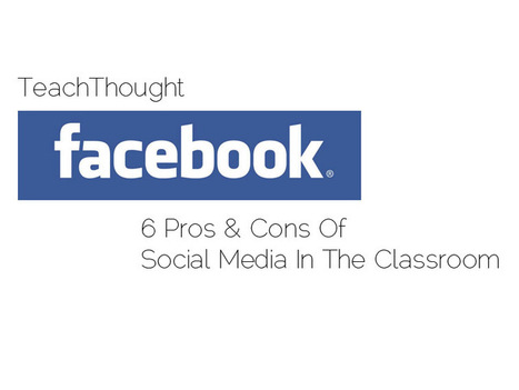 6 Pros And Cons Of Social Media In The Classroom | Pedagogy | Scoop.it