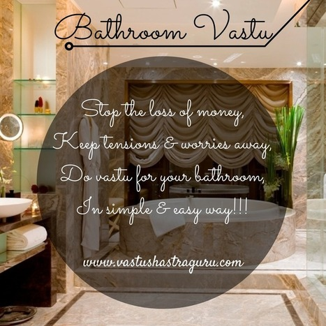 11 KEY Vastu Tips for Toilet & Bathroom| VastuShastraGuru.com | Vastu Shastra | Scoop.it