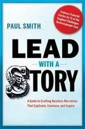 How to Use Storytelling as a Leadership Tool   Corporate, Employee and Marketing Communication   Scoop.it