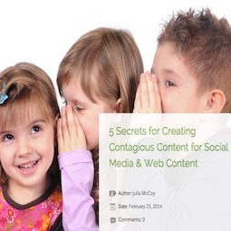 5 Secrets for Creating Contagious Content for Social Media and Web Content | How to Market Your Small Business | Scoop.it