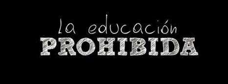 L'éducation interdite   Education et Créativité   Scoop.it